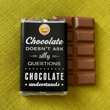 chocolate doesn't ask silly questions chocolate understands | medium | chocolate bar | sweetalk
