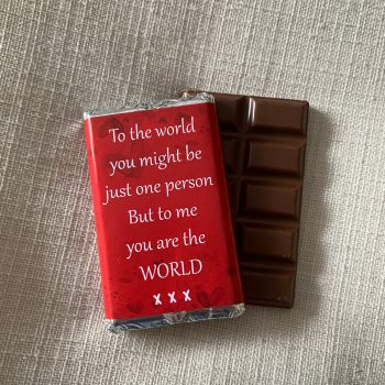 to the world you might be just one person but to me you are the world | medium | chocolate bar | sweetalk